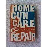 Home gun care & repair, by Parker O Ackley