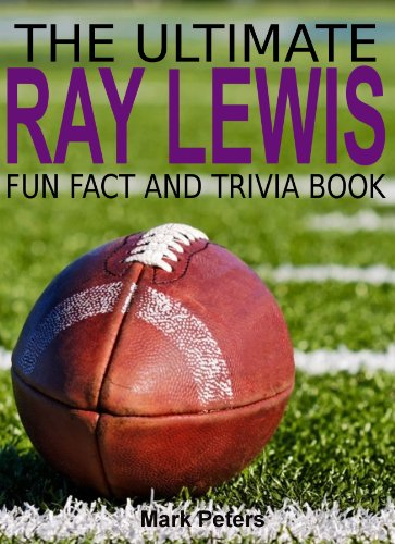 The Ultimate Ray Lewis Fun Fact And Trivia Book