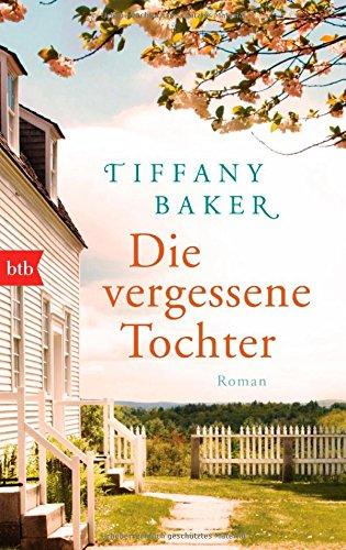 Tiffany Baker: Die vergessene Tochter