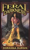 Feral Darkness (0671319949) by Durgin, Doranna