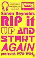 Rip it Up and Start Again: Postpunk, 1978-1984