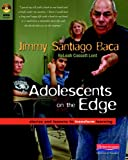 Adolescents on the Edge: Stories and Lessons to Transform Learning