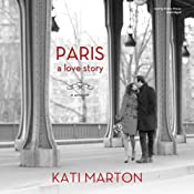 Paris: A Love Story; a Memoir | [Kati Marton]