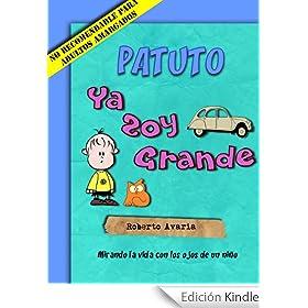 Patuto: Ya Soy Grande [novela infantil 5 a 99 años]