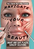 img - for Navigate Your Beauty: Smart and Safe Plastic Surgery Solutions by Rod J. Rohrich M.D. (2014-04-08) book / textbook / text book