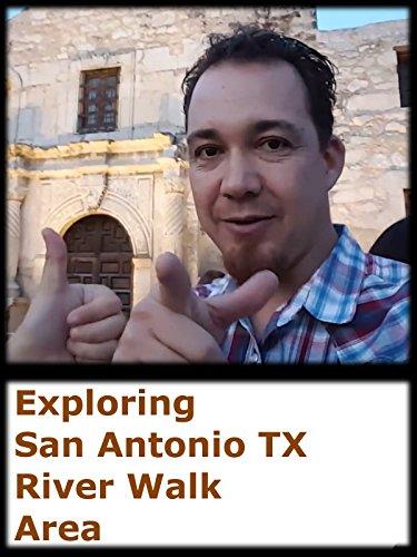 Exploring San Antonio TX River Walk Area