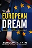 The European Dream: How Europe's Vision of the Future is Quietly Eclipsing the American Dream (0745634257) by Rifkin, Jeremy