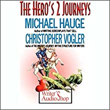 The Hero's 2 Journeys Speech by Michael Hauge, Christopher Vogler Narrated by Michael Hauge, Christopher Vogler