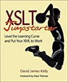 XSLT Jumpstarter: Level the Learning Curve and Put Your XML to Work