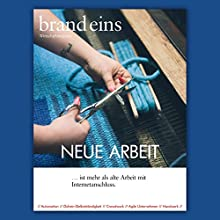 brand eins audio: Neue Arbeit Audiomagazin von  brand eins Gesprochen von: Michael Bideller, Margit Sander, Petra Simon,  KARMERS, Oliver Nobis, Jennifer Böttcher