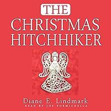 The Christmas Hitchhiker | Livre audio Auteur(s) : Diane E Lindmark Narrateur(s) : Joe Formichella