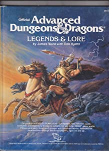 Advanced Dungeons and Dragons: Legends and Lore by James M. Ward and Troy Denning