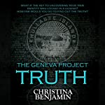 The Geneva Project: Truth: Book 1 | Christina Benjamin