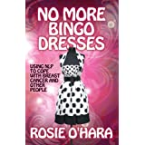 No More Bingo Dresses: Using Nlp to Cope with Breast Cancer and Other Peopleby Rosie O'Hara