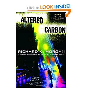 Altered Carbon (Takeshi Kovacs Novels) by Richard K. Morgan