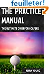 The Practice Manual: The Ultimate Gui...