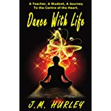 Dance with Lifeby J.M. Hurley