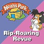 Noah's Park's Rip-Roaring Revue: Noah's Park, Episode 5 (Dramatized) | Richard Hays