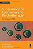 Supervising the Counsellor, Third Edition: A Cyclical Model (0415595657) by Page, Steve