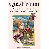 Quadrivium: II Premio Internacional de Novela Nuevo León 1989