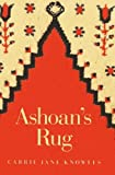 img - for Ashoan's Rug by Knowles, Carrie Jane (2013) Paperback book / textbook / text book