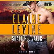 Shattered Valor: Red Team, Book 2 | Elaine Levine