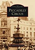 Piccadilly Circus (Archive Photographs)