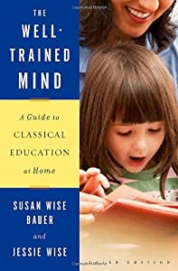 Cover of &quot;The Well-Trained Mind: A Guide ...