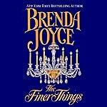 The Finer Things | Brenda Joyce