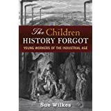 The Children History Forgotby Sue Wilkes