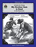 img - for A Guide for Using My Brother Sam is Dead in the Classroom book / textbook / text book