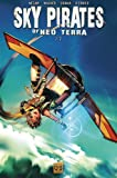 echange, troc Josh Wagner, Sean Megaw, Tyler Sigman, Camilla D' Errico, Collectif - Sky Pirates of Neo Terra, Tome 2 :