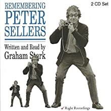 Remembering Peter Sellers Audiobook by Graham Stark Narrated by Graham Stark