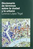 img - for Diccionario de terminos sobre la ciudad y lo urbano book / textbook / text book