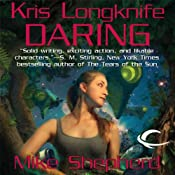 Daring: Kris Longknife, Book 9 | [Mike Shepherd]