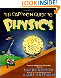 The Cartoon Guide to Physics (Cartoon Guide Series)