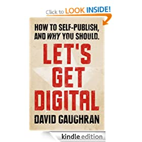 Let's Get Digital: How To Self-Publish, And Why You Should (Let's Get Publishing)