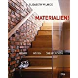 Materialien!: Wnde, Bden, Oberflchen - Das Handbuch zur innovativen Raumgestaltungvon &#34;Elizabeth Wilhide&#34;