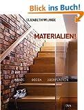 Materialien!: W�nde, B�den, Oberfl�chen - Das Handbuch zur innovativen Raumgestaltung