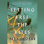 Setting Free the Kites | Alex George