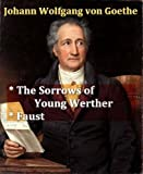 Goethe - The Sorrows of Young Werther, & Faust