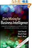 Data Mining for Business Intelligence: Concepts, Techniques, and Applications in Microsoft Office Excel with XLMiner