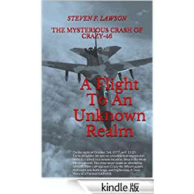 A Flight To An Unknown Realm: The Mysterious Crash of CRAZY-46 (English Edition)