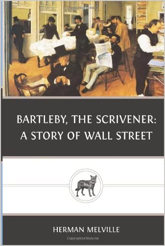 """Herman Melville: """"Bartleby, the Scrivener: A Tale of Wall-street"""""""