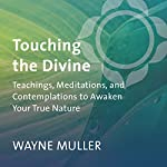 Touching the Divine | Wayne Muller