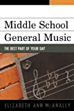 Elizabeth McAnally Middle School General Music: The Best Part of Your Day
