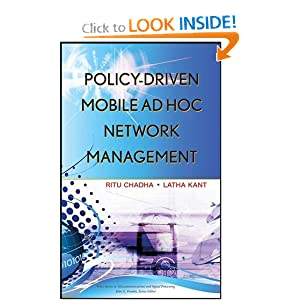 Policy-Driven Mobile Ad hoc Network Management (Wiley Series in Telecommunications and Signal Processing) Ritu Chadha and Latha Kant