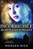Incorrigible: Secrets Past & Present - Part One / Entrapments (The Staves of Warrant)