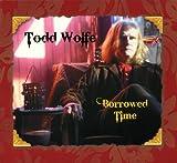 echange, troc Todd Wolfe - Borrowed Time