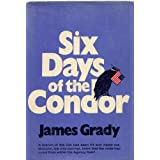 Six Days of the Condorby James Grady